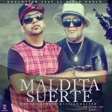 Guelo Star Ft. El Viejo Guelo - Maldita Suerte MP3