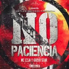 Guelo Star Ft. MC Ceja y Tony Lenta - No Paciencia MP3