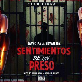 Jayko Pa & Bryan Lee - Sentimientos De Un Preso MP3