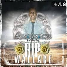 Jayko Pa Ft. Galante Y Bryan Lee - RIP Wallace MP3