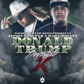 Jetson El Super Ft. Baby Johnny - Donald Trump (Freestyle) MP3