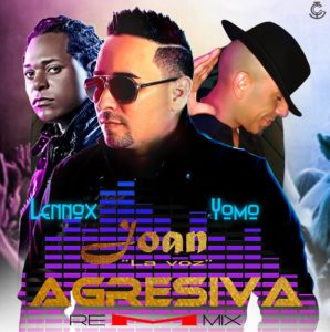 Joan Ft. Lennox & Yomo - Agresiva (Remix) MP3