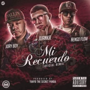 Juanka El Problematik Ft. Ñengo Flow & Jory Boy - Mi Recuerdo (Remix) MP3