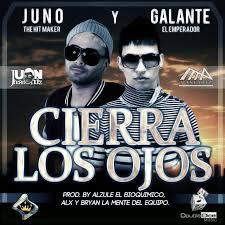 Juno The Hitmaker Ft Galante - Cierra Los Ojos MP3
