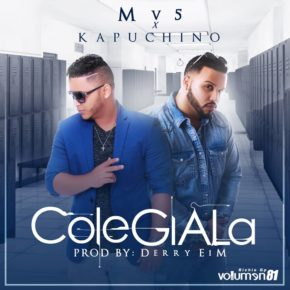 Kapuchino Ft. Mv5 - Colegiala MP3