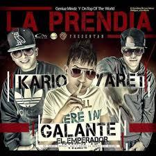 Kario y Yaret Ft. Galante El Emperador - La Prendia MP3