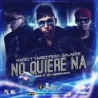 Kario y Yaret Ft. Galante El Emperador - No Quiere Na MP3