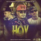 Kay El Agresivo Ft Baby Johnny y Dwende De Oro - Hoy MP3