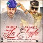 Kelmitt Ft. Galante El Emperador - La Elegida MP3