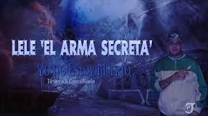 Lele El Arma Secreta - Yo No Estoy Muerto MP3