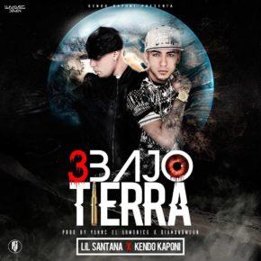 Lil Santana Ft. Kendo Kaponi - 3 Bajo Tierra MP3