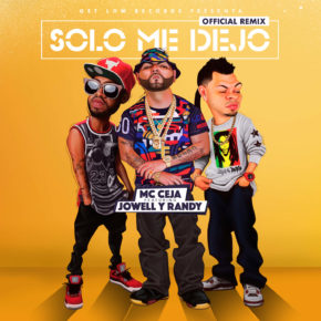 MC Ceja Ft Jowell & Randy - Solo Me Dejó (Remix) MP3