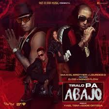 Maxi El Brother Y Lourdes D Ft. D.OZI y Ñengo Flow - Tiralo Pa Abajo MP3