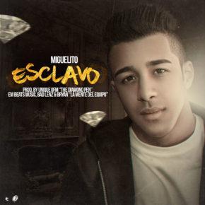 Miguelito - Esclavo MP3