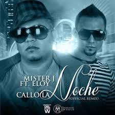 Mister J Ft. Eloy - Callo La Noche (Remix) MP3