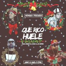 Mongui y Pescuezo Ft. Guelo Star y Juno The Hitmaker - Que Rico Huele MP3