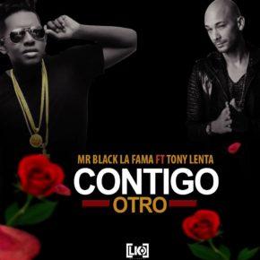 Mr Black La Fama Ft. Tony Lenta - Contigo Otro MP3