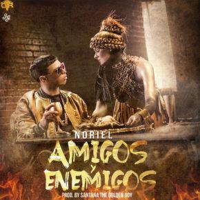 Noriel - Amigos Y Enemigos MP3