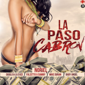 Noriel Ft Gigolo Y La Exce, Falsetto Y Sammy, Mike Duran Y Baby Angel - La Paso Cabrón MP3