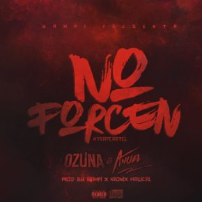 Ozuna & Anuel AA - No Forcen MP3