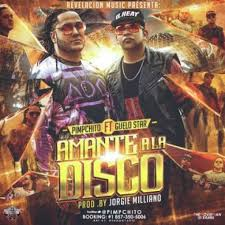 Pimpchito Ft. Guelo Star - Amante A La Disco MP3
