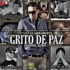 Prynce El Armamento Ft. Guelo Star, C-Kan, Franco El Gorila Y Chyno Nyno - Grito De Paz MP3