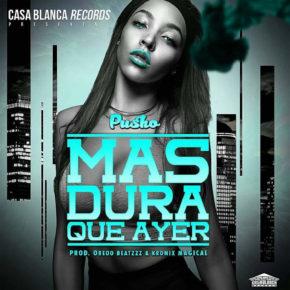 Pusho - Más Dura Que Ayer MP3