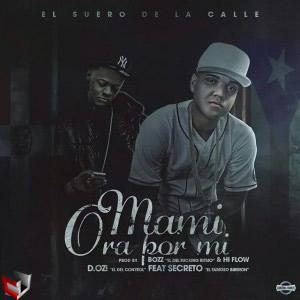 Secreto El Biberon Ft D.OZi - Mami Ora Por Mi MP3
