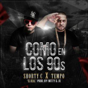 Shorty C Ft. Tempo - Como En Los 90s MP3