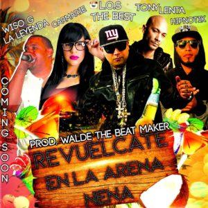 Tony Lenta Ft. L.O.S The Best, Wiso G, Carmarie y Hipnotik - Revuelcate En La Arena Nena MP3