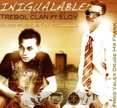 Trebol Clan Ft Eloy - Inigualable (Remix) MP3