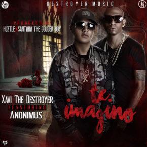 Xavi The Destroyer Ft. Anonimus - Te Imagino MP3