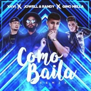 Xavi The Destroyer Ft. Jowell & Randy Y Gino Mella - Como Baila (Remix) MP3