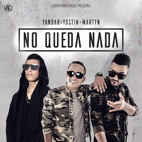 Yandar & Yostin Ft Martyn - No Queda Nada MP3