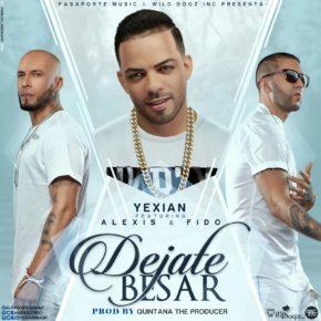 Yexian Ft Alexis & Fido - Déjate Besar MP3