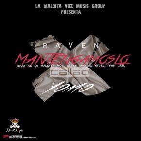 Yomo Ft Raven - Mantengamoslo Callao MP3