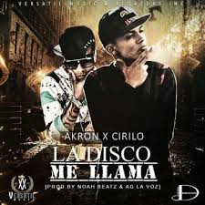 Akron Ft. Cirilo El Sakamostro - La Disco Me Llama MP3