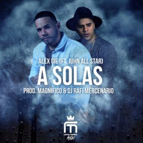 Alex Gie Ft. Juhn El All Star - A Solas MP3