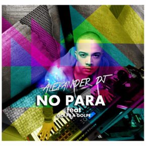 Alexander Dj Ft. Golpe A Golpe - No Para MP3
