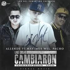 Allende Ft. Maximus Wel Y Pacho - Las Cosas Cambiaron MP3