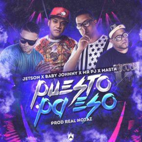 Baby Johnny Ft. Jetson El Super, Mr. PJ Y Masta - Puesto Pa Eso MP3