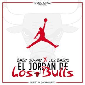 Baby Johnny Ft. Los Babys - El Jordan De Los Bulls MP3