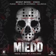 Benny Benni Ft Endo, Pusho, Valdo El Leopardo y Delirious - Miedo MP3