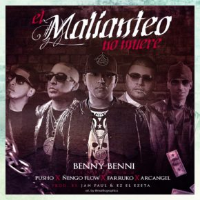 Benny Benni Ft Pusho, Ñengo Flow, Farruko & Arcangel - El Malianteo No Muere MP3