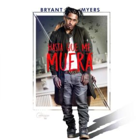 Bryant Myers - Hasta Que Me Muera MP3