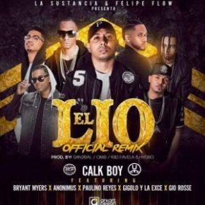 Calk Boy Ft. Bryant Myers, Anonimus, Gigolo & La Exce, Paulino Reyes & Gio Rosse - El Lio (Remix) MP3