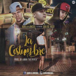 Carlitos Rossy Ft. Karu & Jonssiel - La Costumbre MP3