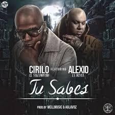 Cirilo El Sakamostro Ft. Alexio La Bestia - Tu Sabes MP3