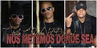 Cirilo Y Pacho Ft D.OZI - Nos Metemos Donde Sea MP3