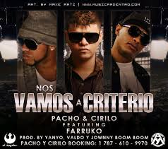 Cirilo Y Pacho Ft. Farruko - Nos Vamos A Criterio MP3